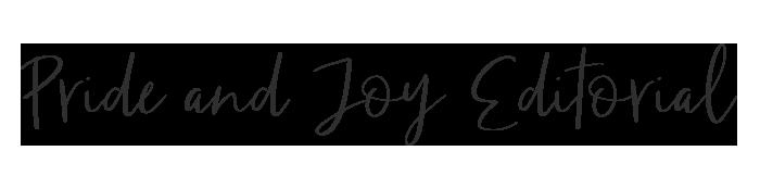 Pride and Joy Editorial